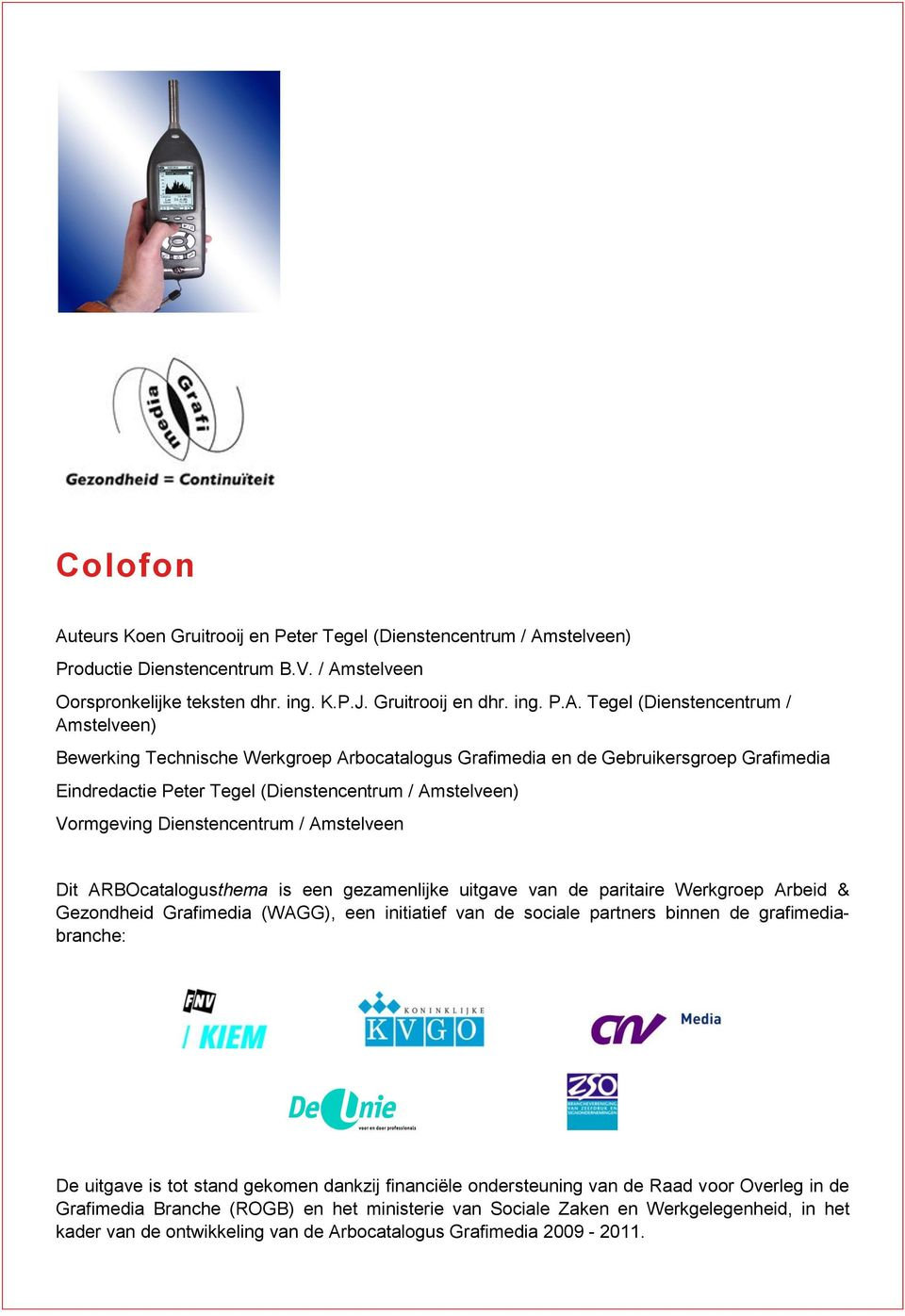 stelveen) Productie Dienstencentrum B.V. / Am