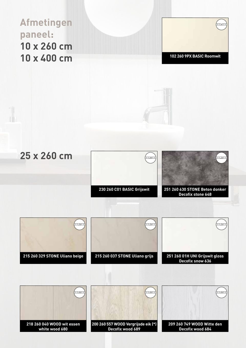 STONE Uliano grijs 251 260 01H UNI Grijswit gloss Decofix snow 636 218 260 040 WOOD wit essen white