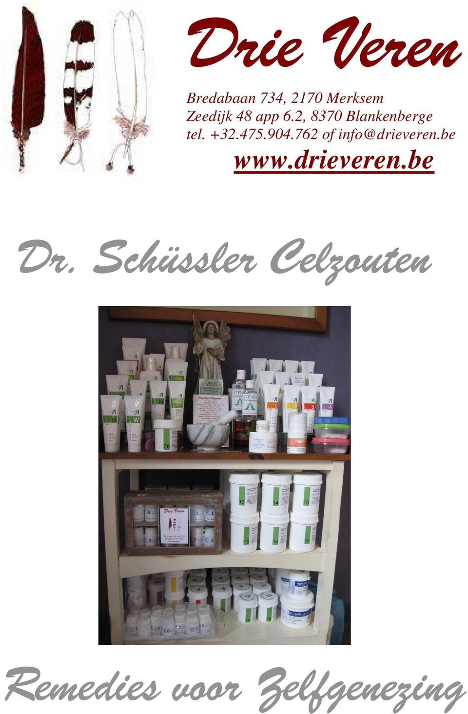 762 of info@drieveren.be www.drieveren.be Dr.