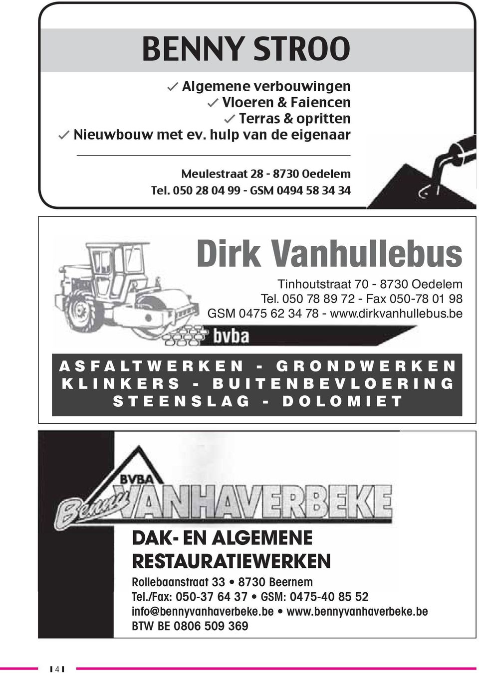 050 78 89 72 - Fax 050-78 01 98 GSM 0475 62 34 78 - www.dirkvanhullebus.