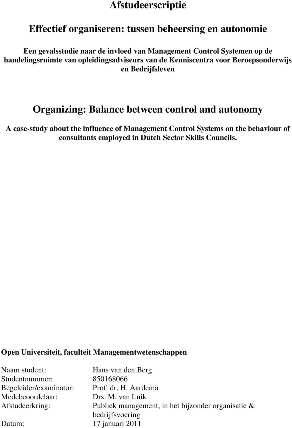 Control Systems on the behaviour of consultants employed in Dutch Sector Skills Councils.