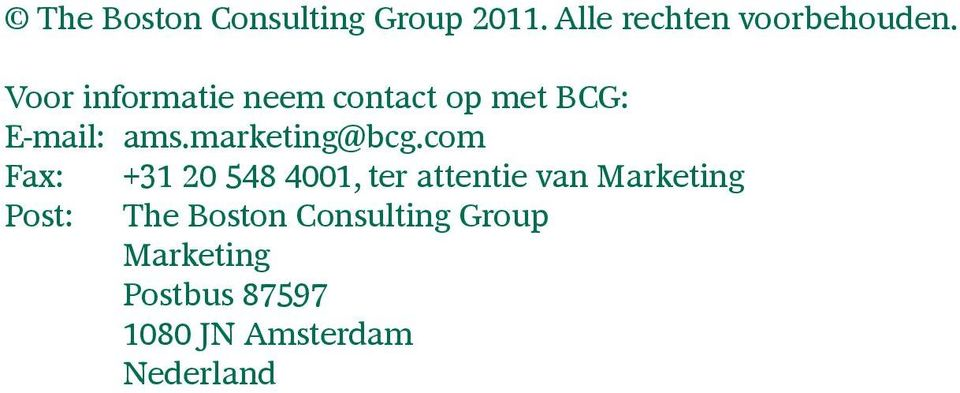 com Fax: +31 20 548 4001, ter attentie van Marketing Post: The