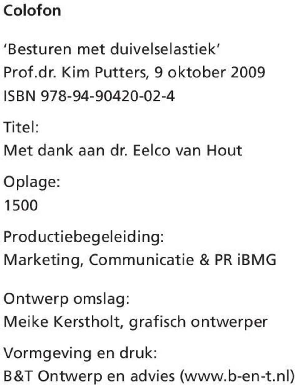 Eelco van Hout Oplage: 1500 Productiebegeleiding: Marketing, Communicatie & PR