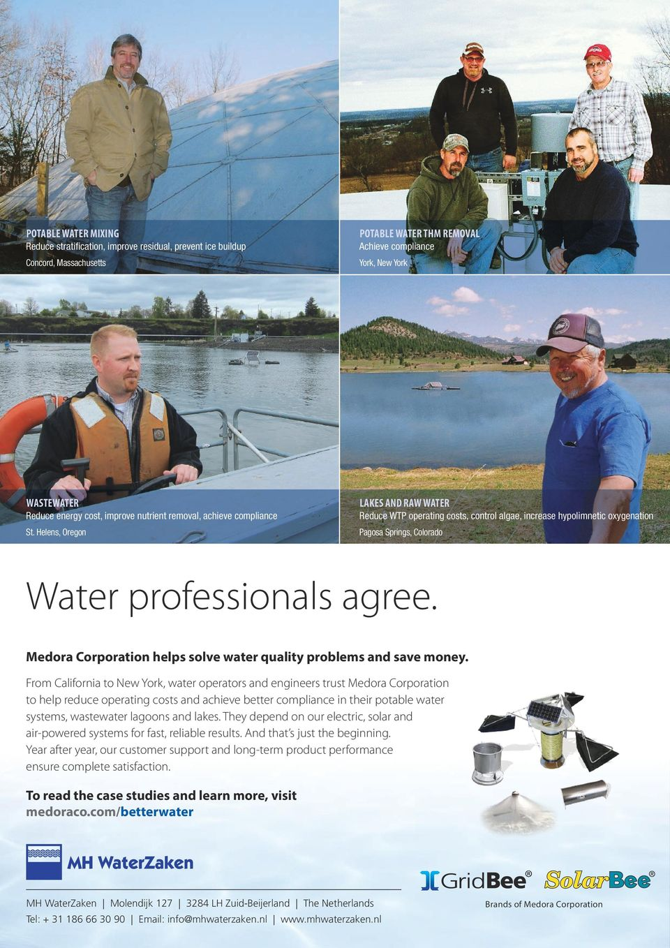 Helens, Oregon LAKES AND RAW WATER Reduce WTP operating costs, control algae, increase hypolimnetic oxygenation Pagosa Springs, Colorado Water professionals agree.