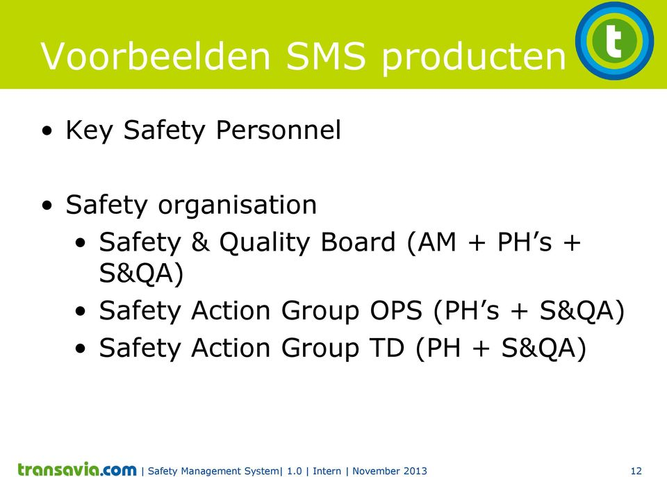 Safety Action Group OPS (PH s + S&QA) Safety Action Group
