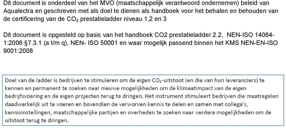 prestatieladder niveau 1,2 en 3 Dit document is opgesteld op basis van het handboek CO2 prestatieladder 2.