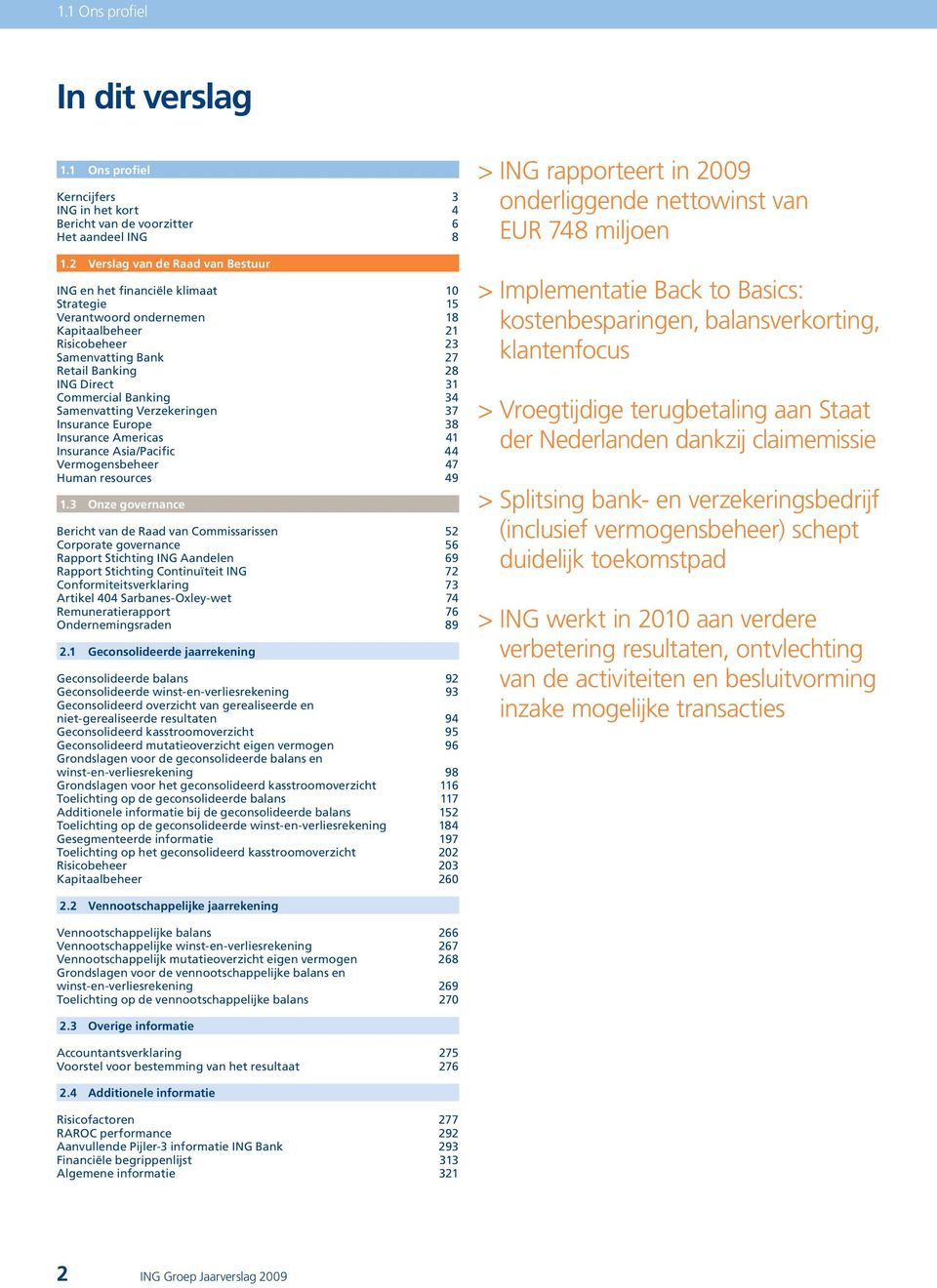 Commercial Banking 34 Samenvatting Verzekeringen 37 Insurance Europe 38 Insurance Americas 41 Insurance Asia/Pacific 44 Vermogensbeheer 47 Human resources 49 1.