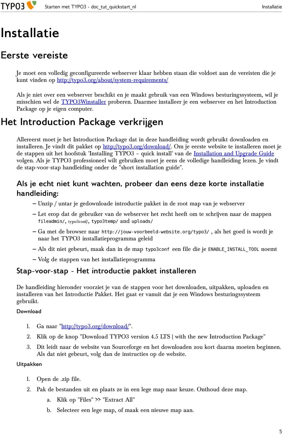 Daarmee installeer je een webserver en het Introduction Package op je eigen computer.