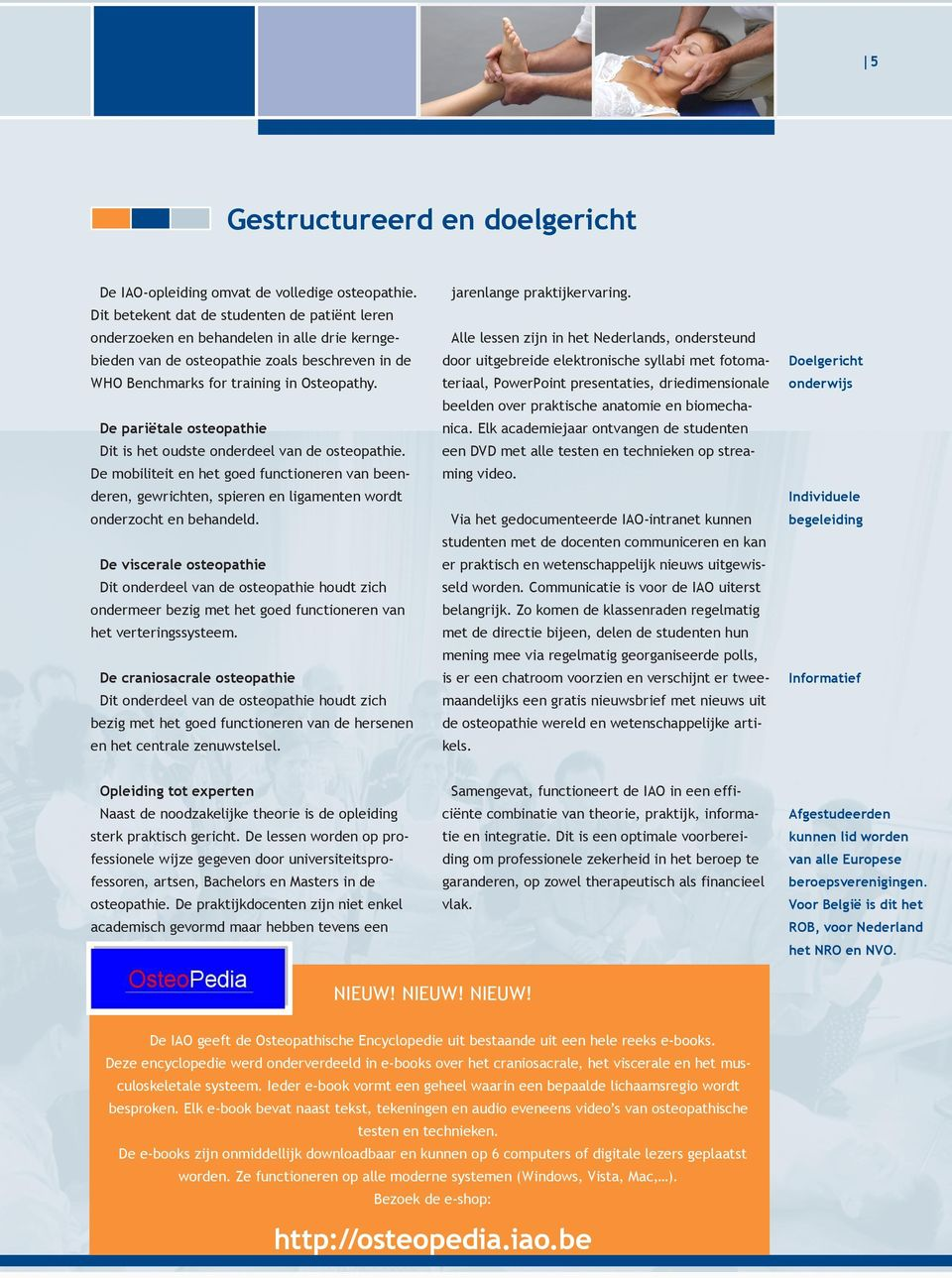 uitgebreide elektronische syllabi met fotoma- Doelgericht WHO Benchmarks for training in Osteopathy.