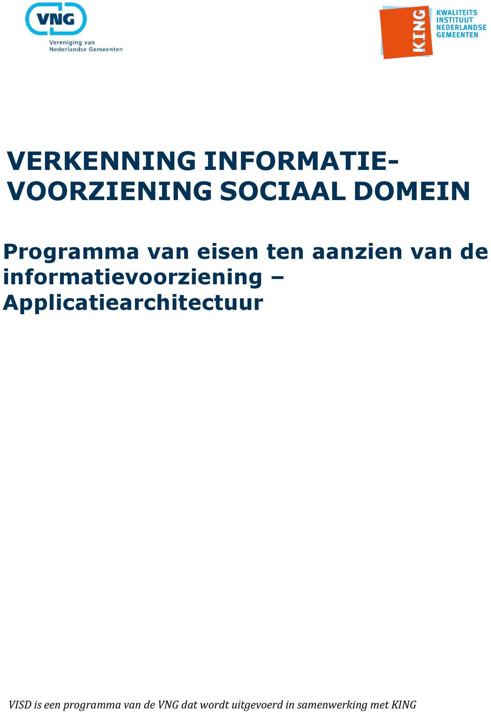 informatievoorziening Applicatiearchitectuur VISD is
