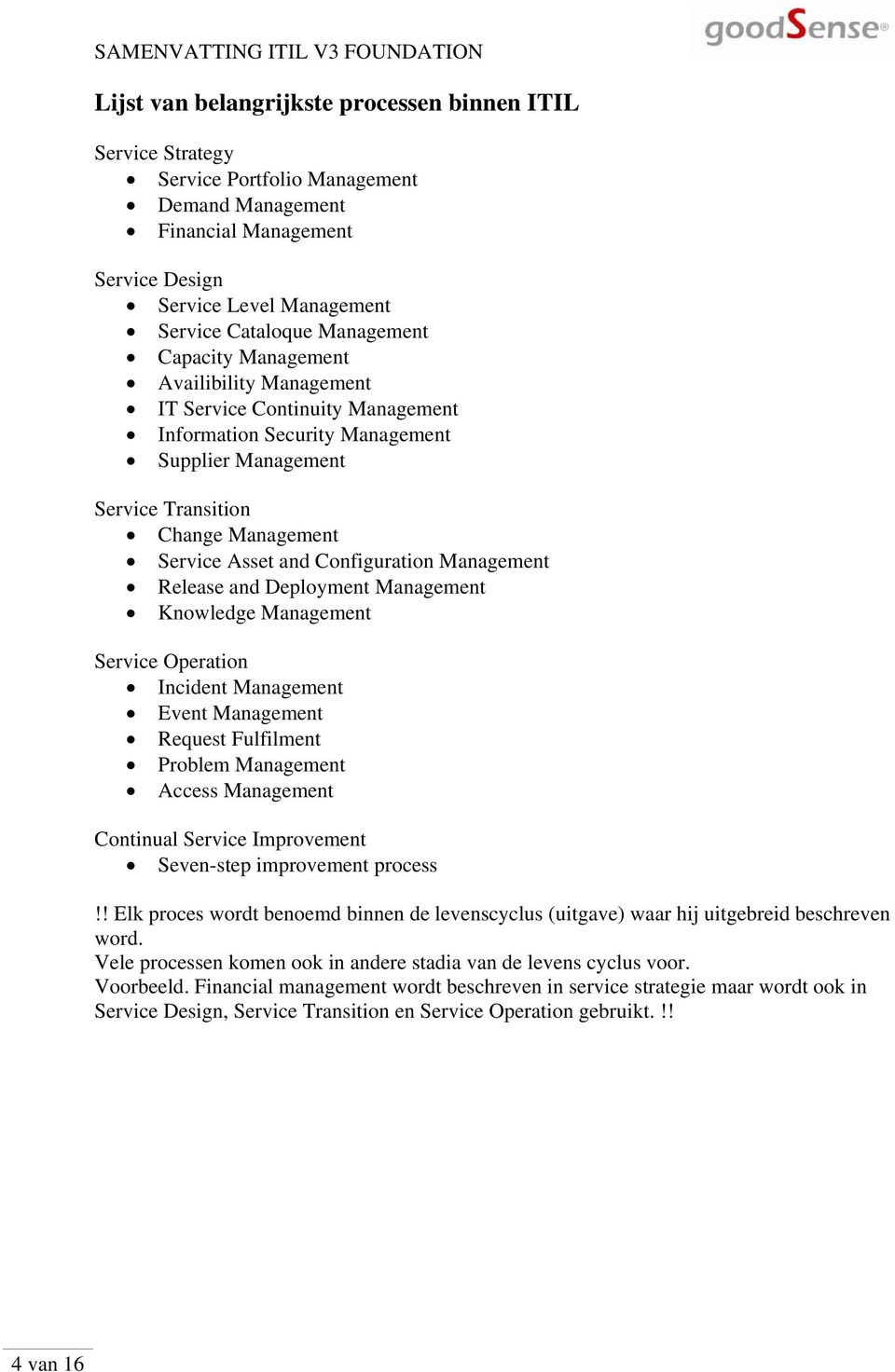 Management Release and Deployment Management Knowledge Management Service Operation Incident Management Event Management Request Fulfilment Problem Management Access Management Continual Service
