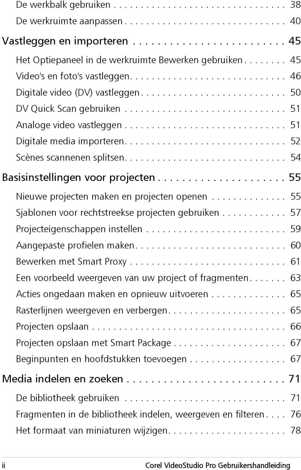 ............................. 51 Digitale media importeren.............................. 52 Scènes scannenen splitsen.............................. 54 Basisinstellingen voor projecten.