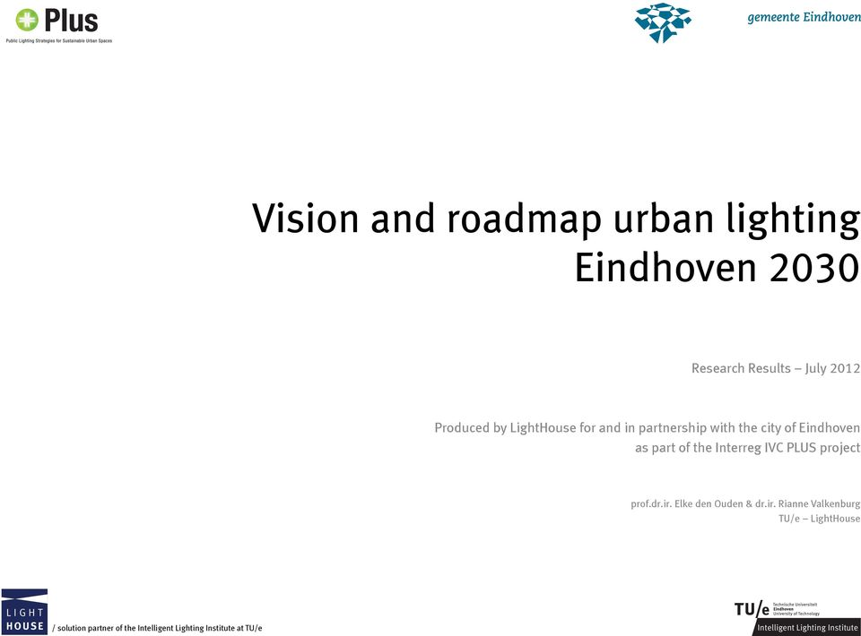 Eindhoven as part of the Interreg IVC PLUS project prof.dr.ir.