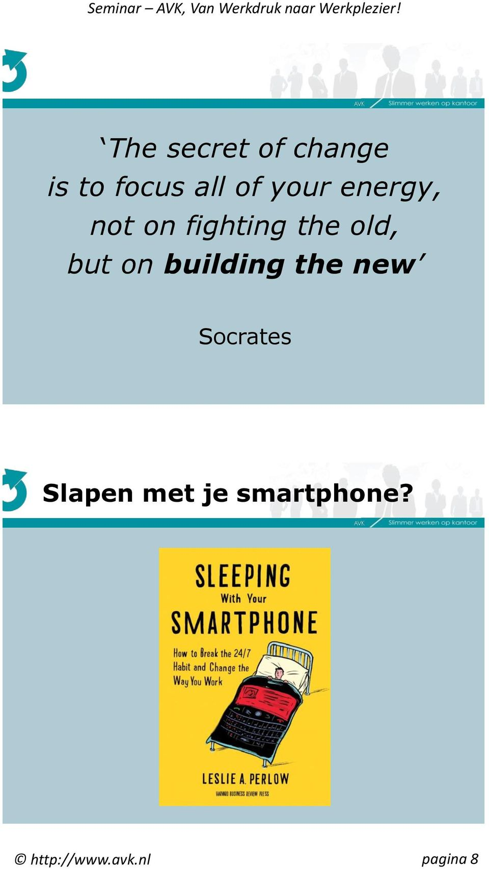 but on building the new Socrates Slapen