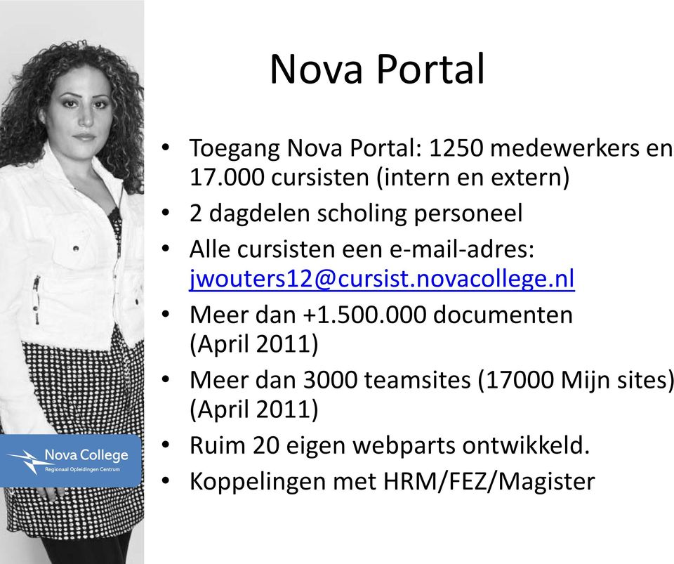 e-mail-adres: jwouters12@cursist.novacollege.nl Meer dan +1.500.