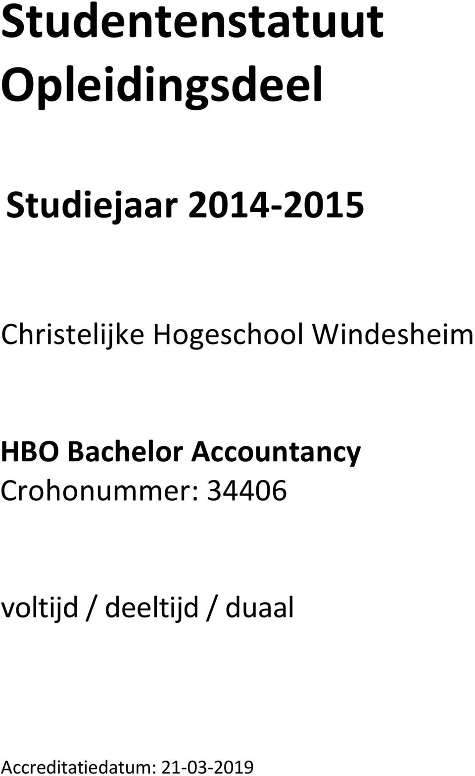 HBO Bachelor Accountancy Crohonummer: 34406