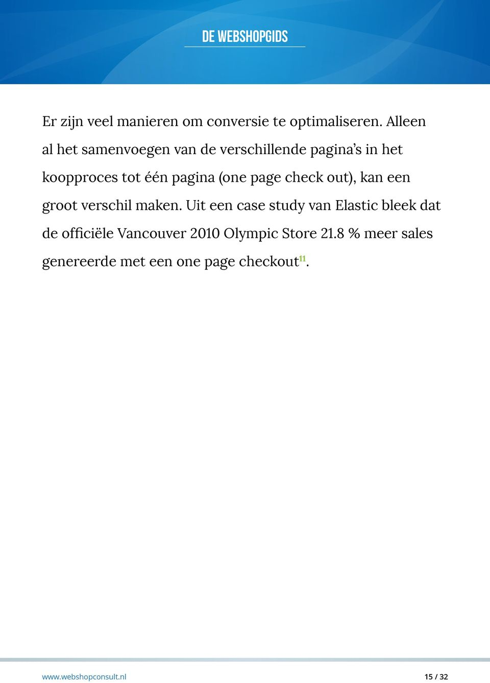 pagina (one page check out), kan een groot verschil maken.