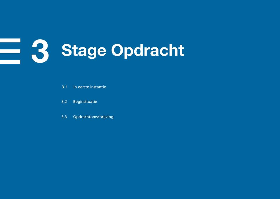 3.2 Beginsituatie 3.