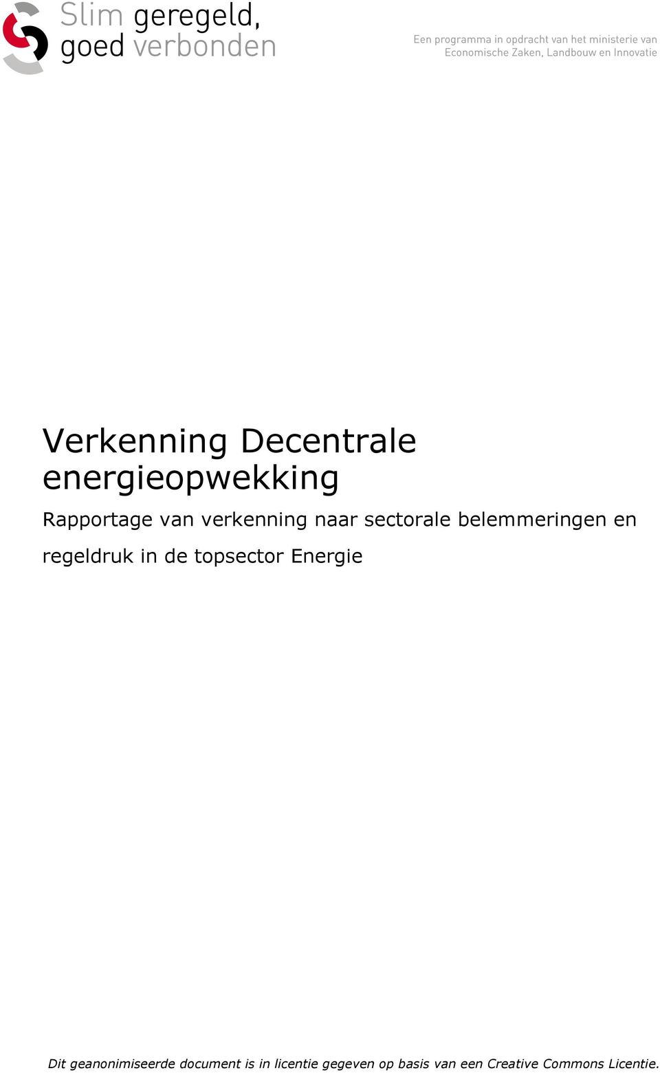 de topsector Energie Dit geanonimiseerde document is in