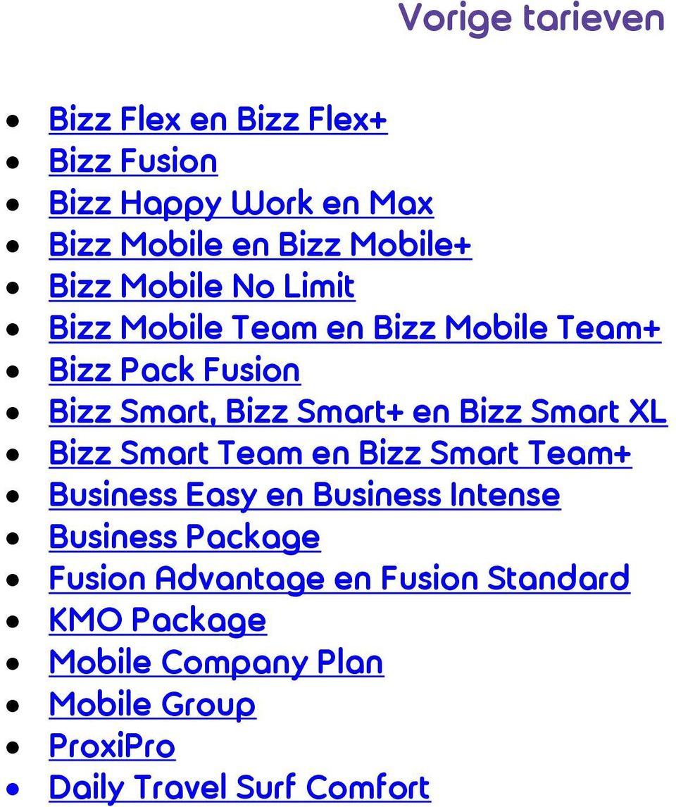 Bizz Smart XL Bizz Smart Team en Bizz Smart Team+ Business Easy en Business Intense Business Package
