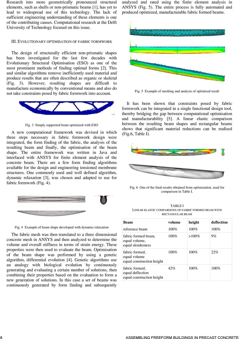 analyzed and rated using the finite element analysis in ANSYS (Fig. 5). The entire process is fully automated and produced optimized, manufacturable fabric formed beams. III.