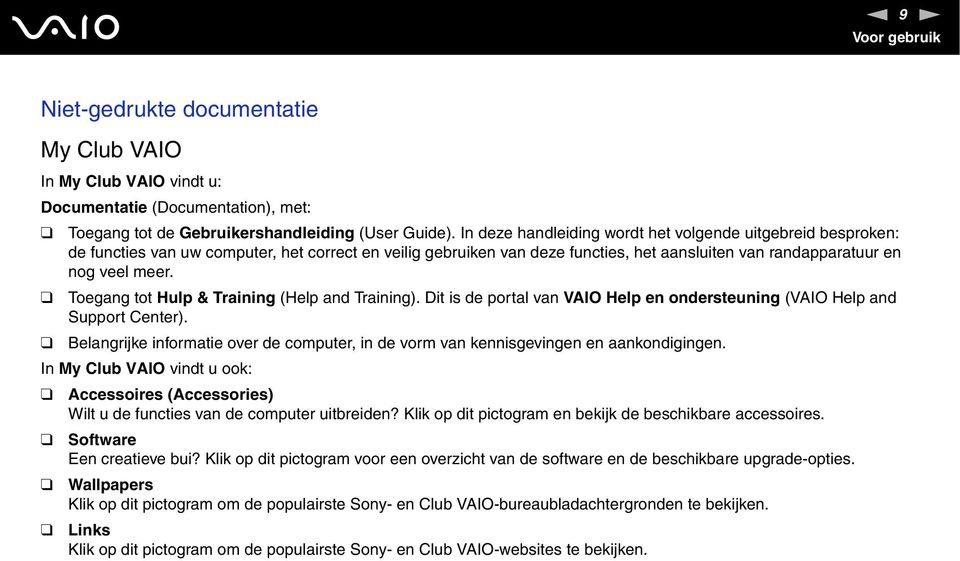 Toegang tot Hulp & Training (Help and Training). Dit is de portal van VAIO Help en ondersteuning (VAIO Help and Support Center).