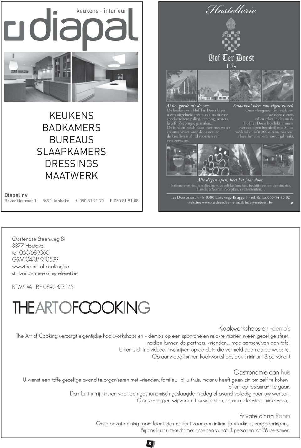 970539 www.the-art-of-cooking.be stijnvandermeersch@telenet.be BTW/TVA : BE 0892.473.