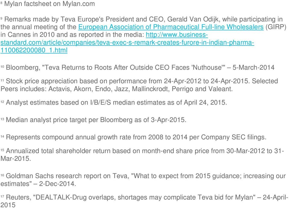 in 2010 and as reported in the media: http://www.business- standard.com/article/companies/teva-exec-s-remark-creates-furore-in-indian-pharma- 110062200080_1.