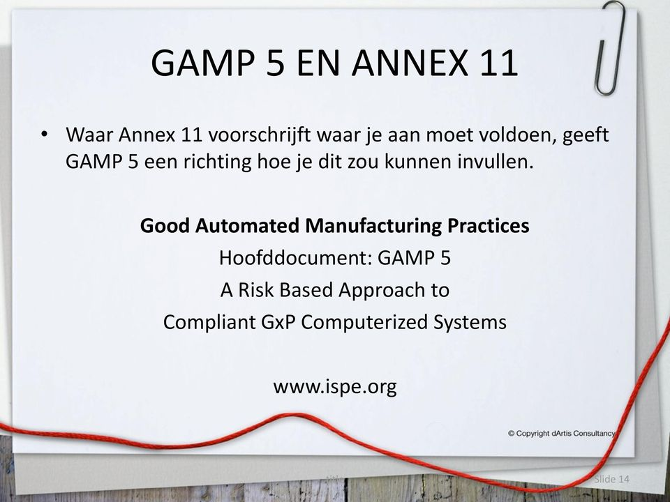 Good Automated Manufacturing Practices Hoofddocument: GAMP 5 A Risk