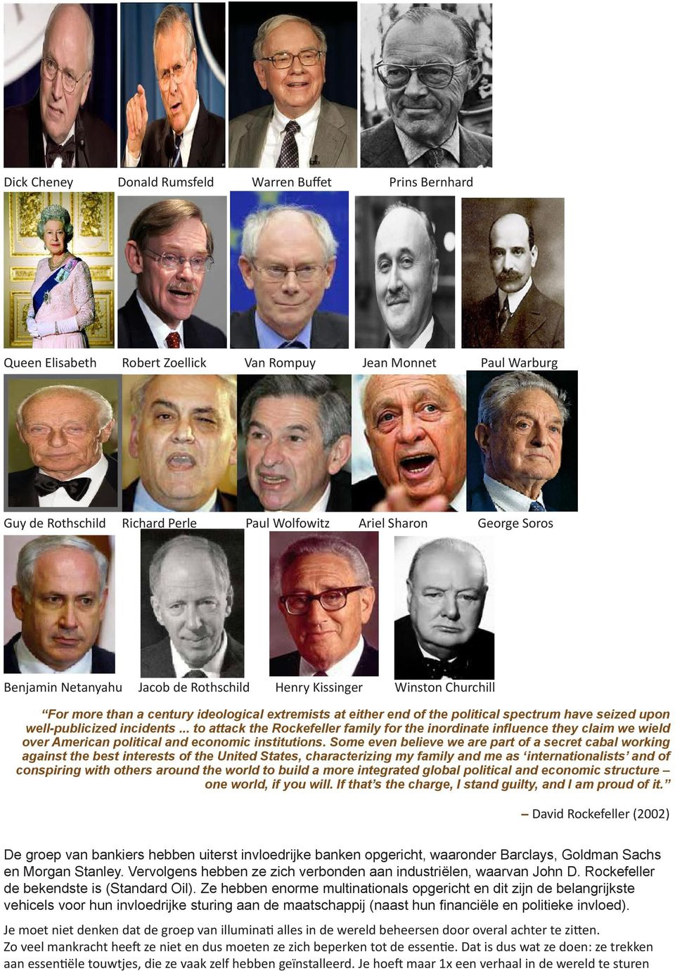 incidents... to attack the Rockefeller family for the inordinate influence they claim we wield over American political and economic institutions.