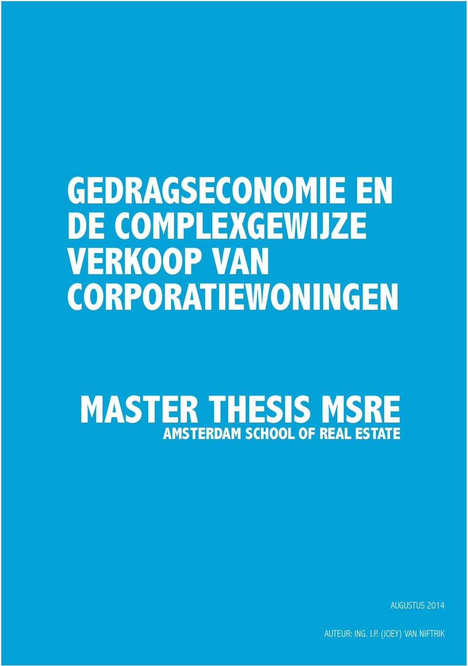 ! MASTER THESIS MSRE AMSTERDAM SCHOOL OF