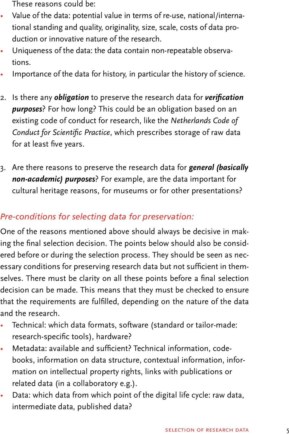 Is there any obligation to preserve the research data for verification purposes? For how long?