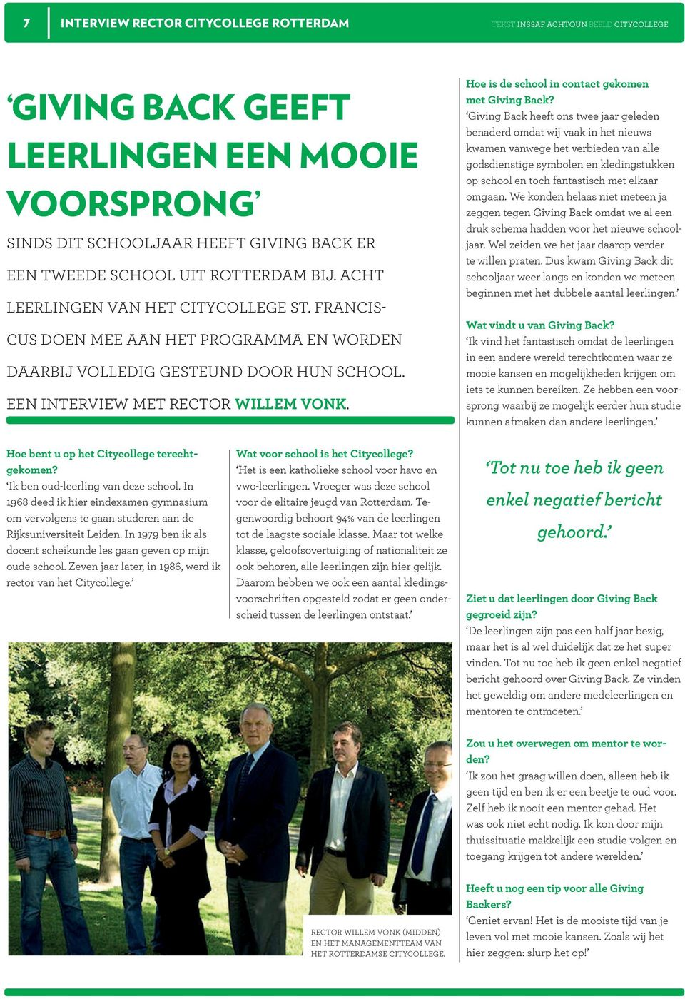 een interview met rector Willem Vonk. Hoe is de school in contact gekomen met Giving Back?