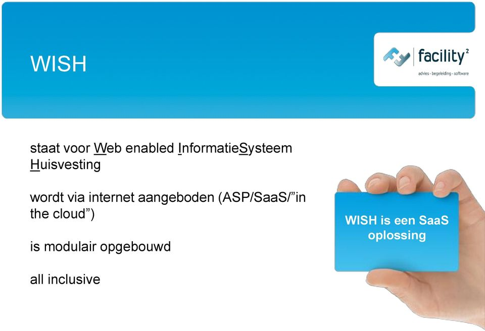 internet aangeboden (ASP/SaaS/ in the cloud