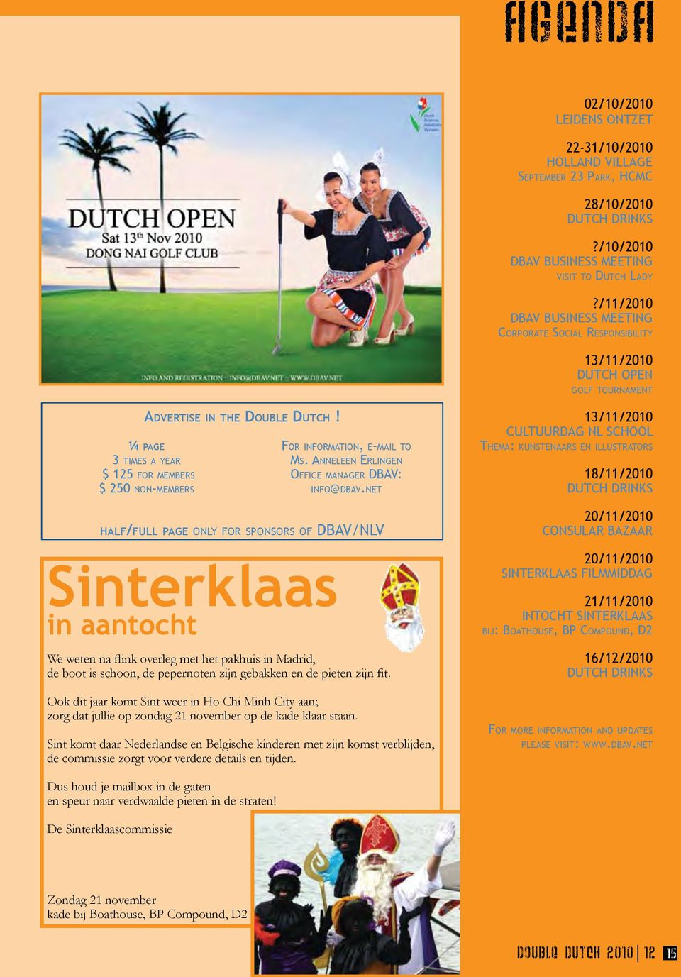 ¼ pa g e 3 t i m e s a y e a r $ 125 f o r m e m b e r s $ 250 n o n-m e m b e r s half/full page only for sponsors of DBAV/NLV Sinterklaas in aantocht For information, e-mail to Ms.