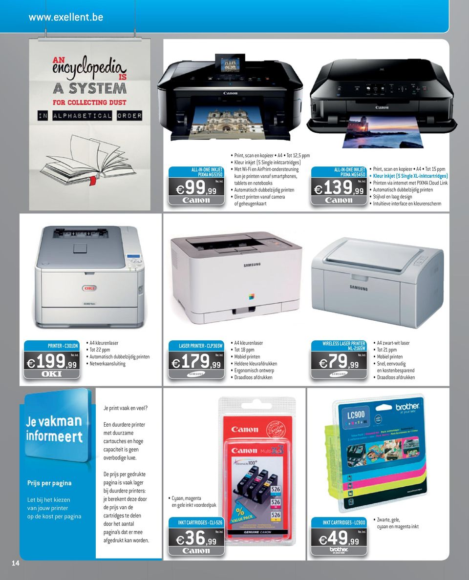 notebooks Automatisch dubbelzijdig printen Direct printen vanaf camera of geheugenkaart ALL-IN-ONE INKJET PIXMA MG5450 e139,99 Print, scan en kopieer A4 Tot 15 ppm Kleur inkjet (5 Single