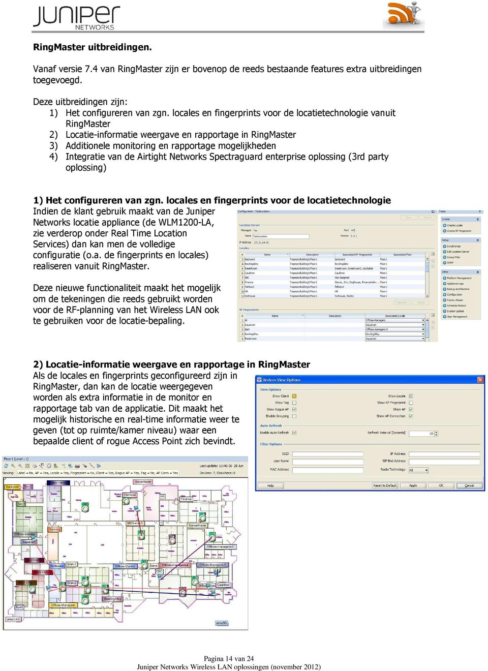 de Airtight Networks Spectraguard enterprise oplossing (3rd party oplossing) 1) Het configureren van zgn.