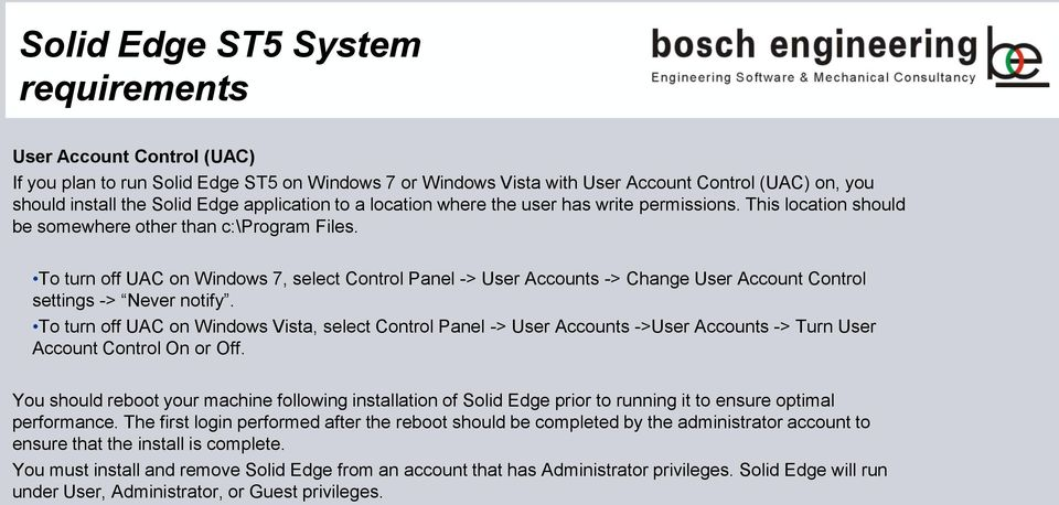 To turn off UAC on Windows 7, select Control Panel -> User Accounts -> Change User Account Control settings -> Never notify.