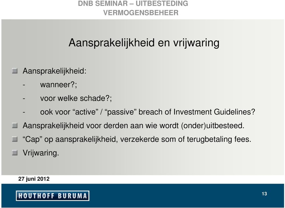 ; - ook voor active / passive breach of Investment Guidelines?