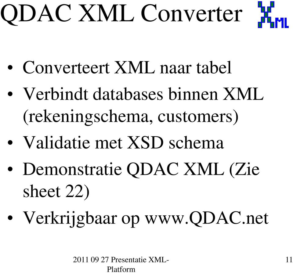 customers) Validatie met XSD schema Demonstratie