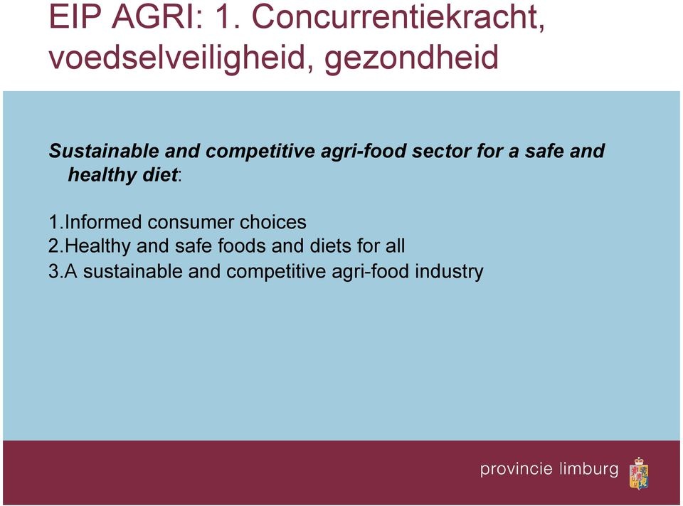 and competitive agri-food sector for a safe and healthy diet: 1.