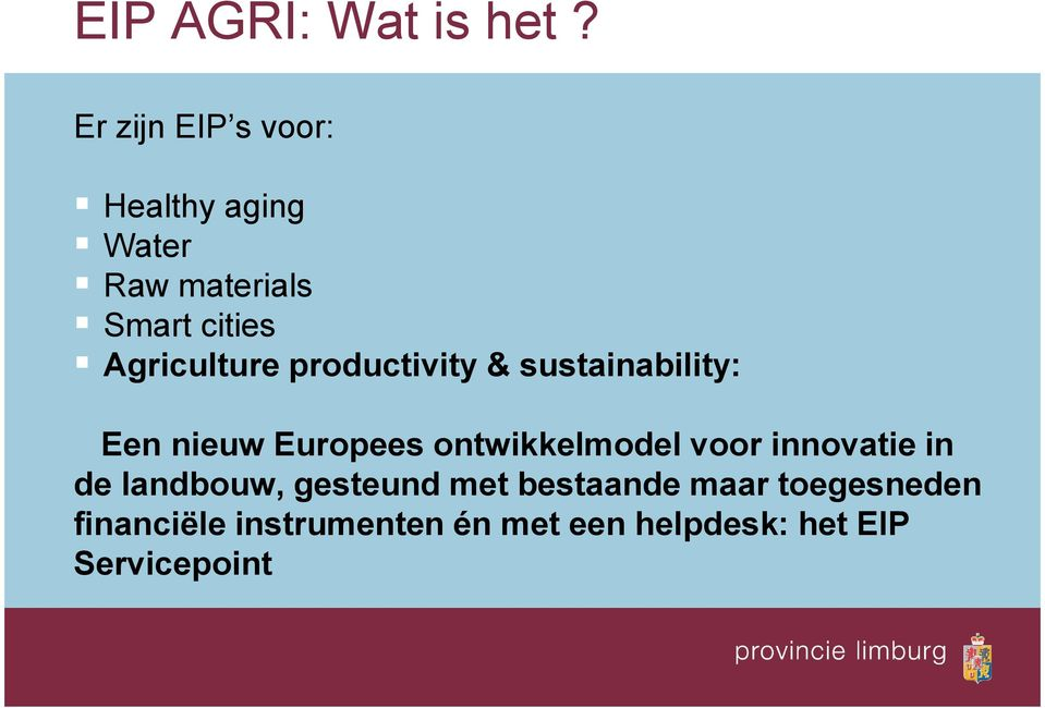 Agriculture productivity & sustainability: Een nieuw Europees