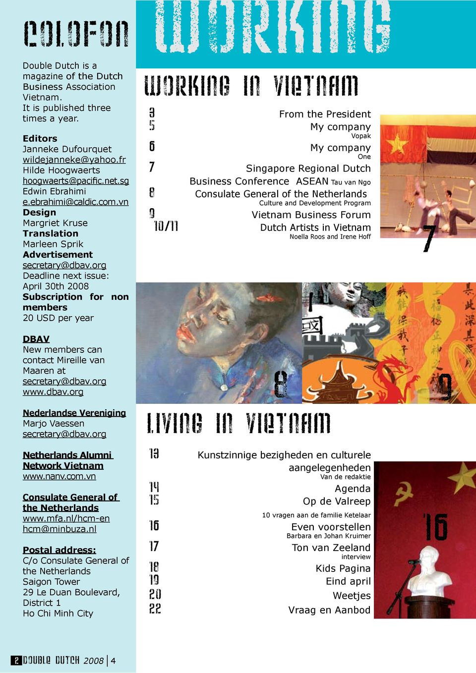 org Deadline next issue: April 30th 2008 Subscription for non members 20 USD per year working working in Vietnam 3 From the President 5 My company Vopak 6 My company One 7 Singapore Regional Dutch