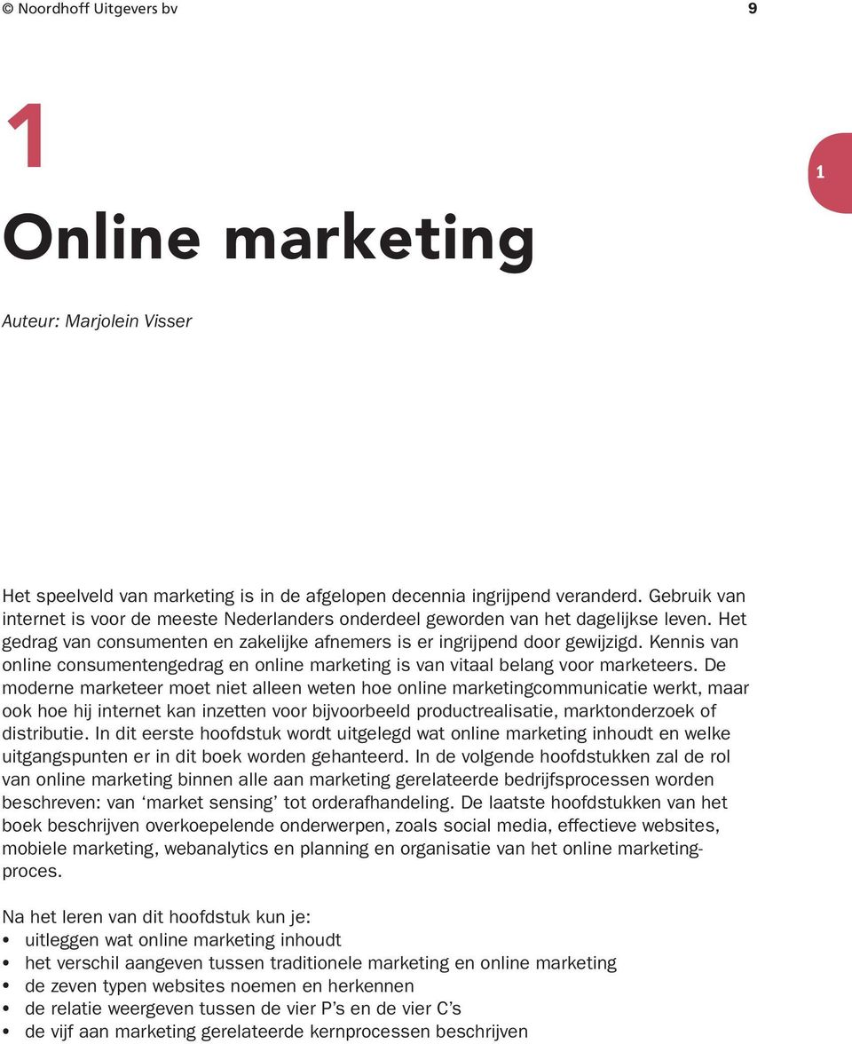 Kennis van online consumentengedrag en online marketing is van vitaal belang voor marketeers.