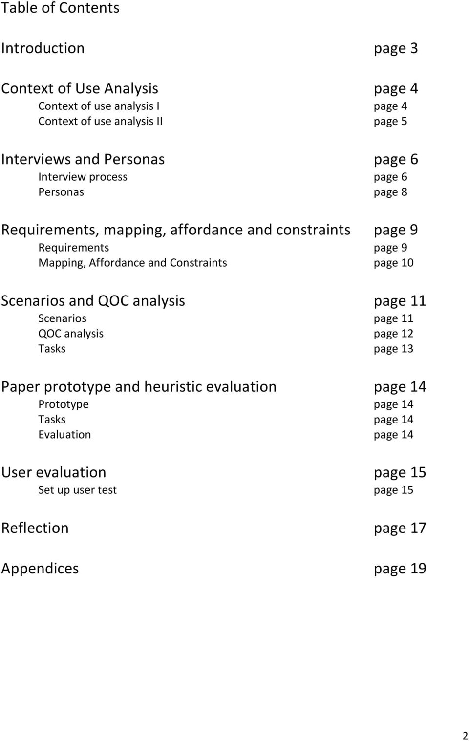 Affordance and Constraints page 10 Scenarios and QOC analysis page 11 Scenarios page 11 QOC analysis page 12 Tasks page 13 Paper prototype and
