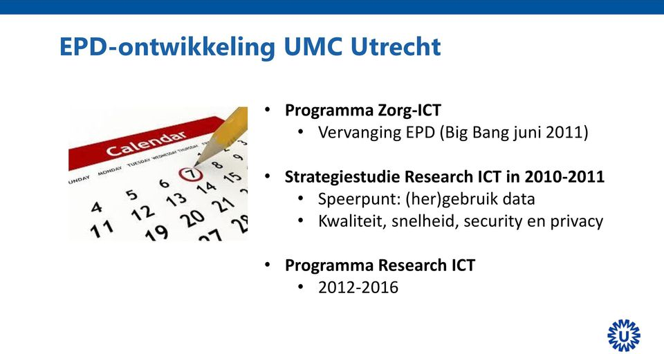 Research ICT in 2010-2011 Speerpunt: (her)gebruik data