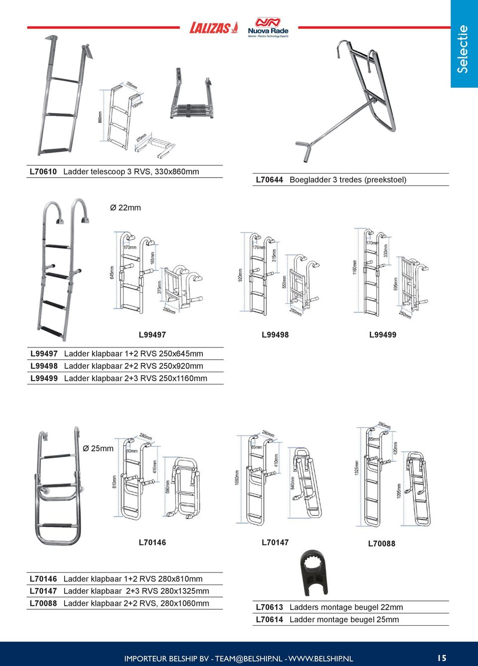 L70147 L70088 L70146 Ladder klapbaar 1+2 RVS 280x810mm L70147 Ladder klapbaar 2+3 RVS 280x1325mm L70088 Ladder klapbaar 2+2 RVS,