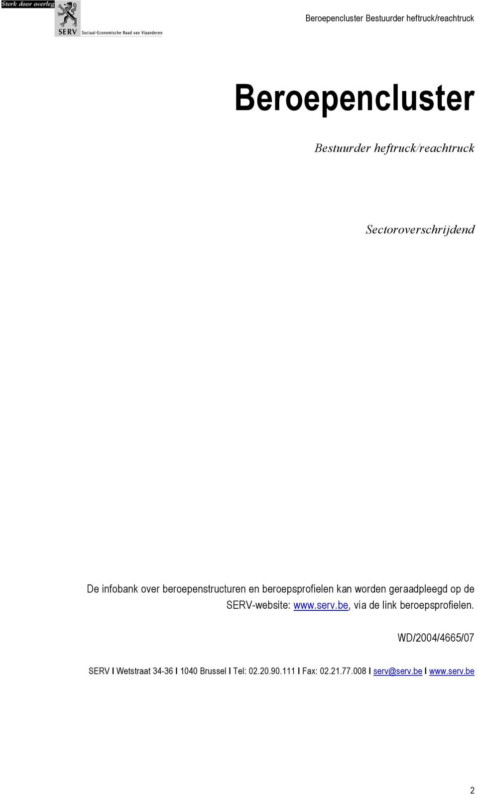 SERV-website: www.serv.be, via de link beroepsprofielen.