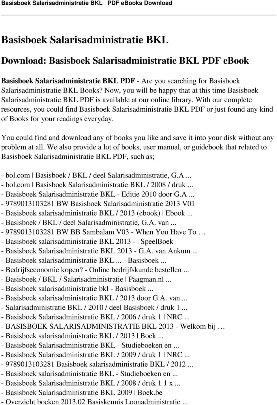 With our complete resources, you could find Basisboek Salarisadministratie BKL PDF or just found any kind of Books for your readings everyday.