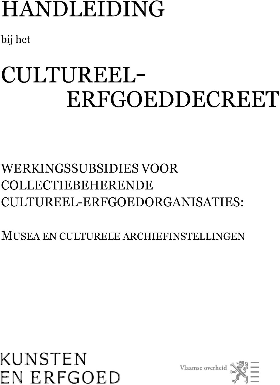 CULTURELE ARCHIEFINSTELLINGEN < verwijder het hiernavolgende